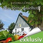 Das kleine Inselhotel (Das Inselhotel 1) | Sandra Lüpkes