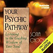 Your Psychic Pathway: Listening to the Guiding Wisdom of Your Soul   Sonia Choquette