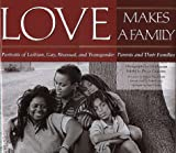Love Makes a Family, Gigi Kaeser, Peggy Gillespie, 1558491619