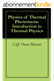 Physics of Thermal Phenomena: Introduction to Thermal Physics (English Edition)