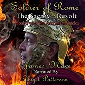 Soldier of Rome - The Sacrovir Revolt: Book Two of the Artorian Chronicles | James Mace