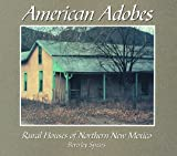 img - for American Adobes: Rural Houses of Northern New Mexico book / textbook / text book