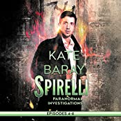 Spirelli Paranormal Investigations: Episodes 4-6: Spirelli Paranormal Investigations Collection, Book 2 | Kate Baray