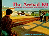 The Arrival Kit, Ralph W. Neighbour, 1880828707