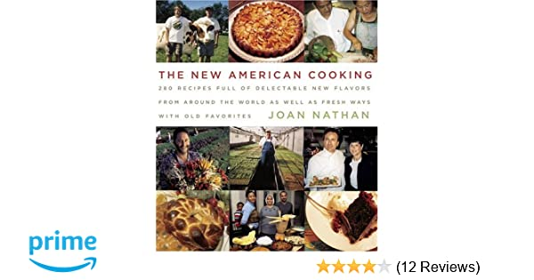 The new american cooking joan nathan 9781400040346 amazon books forumfinder Image collections