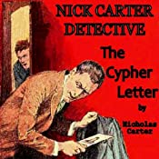 The Cypher Letter: Nick Carter Detective, Book 3 | Nicholas Carter