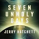 Seven Unholy Days | Jerry Hatchett