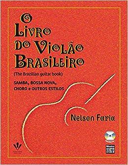 O Livro Do Violao Brasileiro Nelson Faria 9788574073644 Amazon
