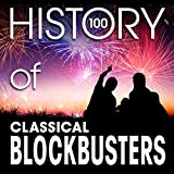 The History of Classical Blockbusters (100 Famous Songs) Album Cover