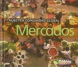 Mercados (Nuestra comunidad globa) (Spanish Edition)