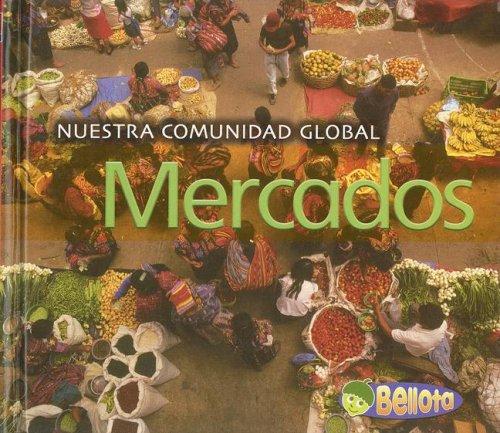 Mercados (Nuestra comunidad globa) (Spanish Edition) by Brand: Heinemann Educational Books