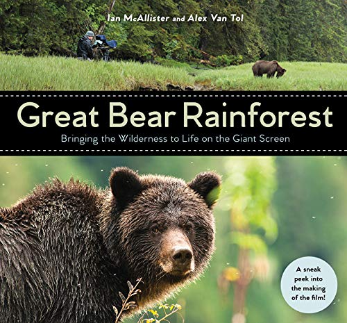 The Great Bear Rainforest: Bringing Wilderness to Life on the Big Screen
