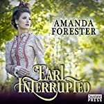 Earl Interrupted: The Daring Marriages, Book 2 | Amanda Forester