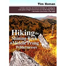 Hiking the Shining Rock and Middle Prong Wildernesses by Tim Homan(August 1, 2012) Paperback
