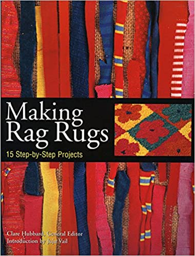 Making Rag Rugs 15 Step By Step Projects Clare Hubbard
