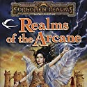 Realms of the Arcane: A Forgotten Realms Anthology Audiobook by Ed Greenwood, Elaine Cunningham, Brian Thomsen, Jeff Grubb, Philip M. Athans Narrated by Christopher Prince