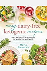 Easy Dairy-Free Ketogenic Recipes: Family Favorites Made Low-Carb and Healthy Paperback