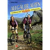 Allgäuer Alpen und Vorarlberg: Bike und Hike. Kombinierte Rad- und Bergtouren