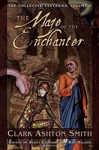 The Maze of the Enchanter (The Collected Fantasies of Clark Ashton Smith, Vol. 4) (v. 4)