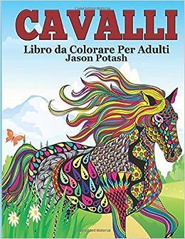 Cavalli Libro Da Colorare Per Adulti La Distensione Adulti Disegni