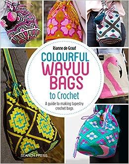 Guide Colourful Bags Crochetamp; Making To Tapestry Wayuu WeaveA orxWdCBe