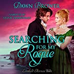 Searching for My Rogue: Linked Across Time, Book 2 | Dawn Brower