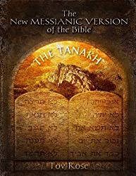The New Messianic Version of the Bible: The Tanach (The Old Testament)