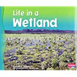 Life in a Wetland (Living in a Biome)