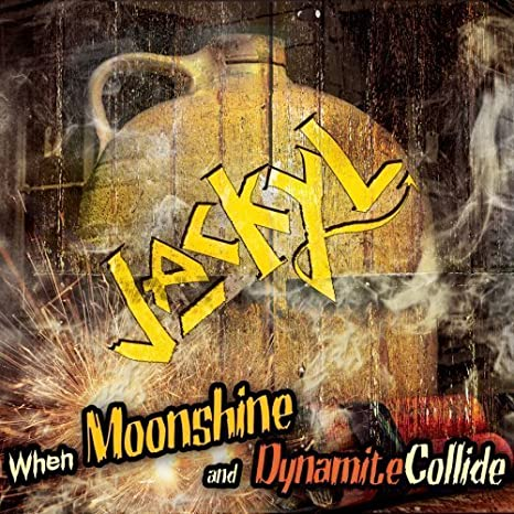 When Moonshine And Dynamite Collide by Mighty Loud : Jackyl ...