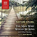 The Man Who Would Be King and Other Stories Audiobook by Rudyard Kipling Narrated by Sean Barrett