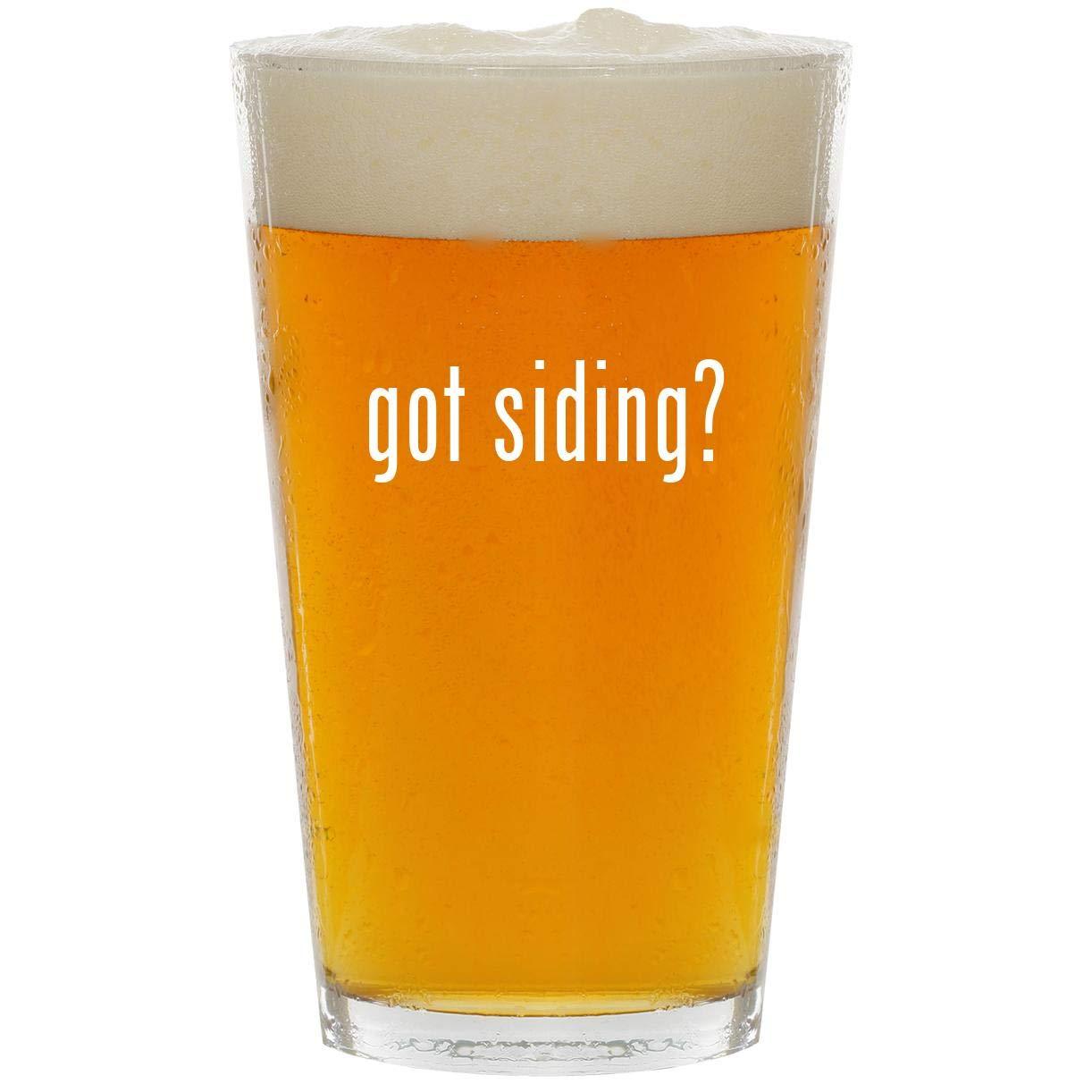 got siding? - Glass 16oz Beer Pint