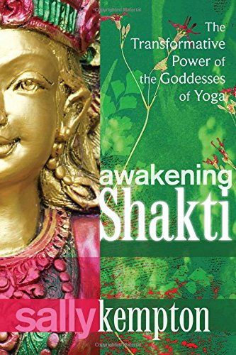 Awakening Shakti: The Transformative Power of the Goddesses of Yoga]()
