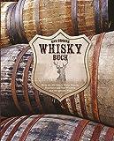 Das große Whiskybuch: Mehr als 250 Single Malts, Blends, Bourbons und Rye-Whiskys aus der ganzen Welt