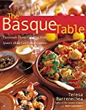 Basque Table: Passionate Home Cooking from Spain's Most Celebrated Cuisine