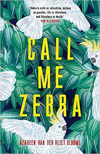 Call me Zebra: Azareen Van Der Vliet Oloomi: 9781846884474: Amazon