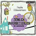 Ziemlich unverbesserlich: Eine Familienkomödie   Frauke Scheunemann