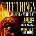 Stiff Things: The Splatterporn Anthology | Brandon Ford,Cori Vidae,Brian Rosenberger,Olive Whittier,Tanker Ray,Kristopher Triana