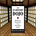 The Leadership Dojo: Build Your Foundation as an Exemplary Leader Audiobook by Richard Strozzi-Heckler Narrated by Moose Warywoda