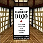 The Leadership Dojo: Build Your Foundation as an Exemplary Leader | Richard Strozzi-Heckler