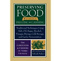 Preserving Food without Freezing or Canning: Traditional Techniques Using Salt,...
