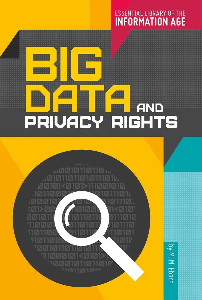 Download Big Data and Privacy Rights (Essential Library of the Information Age) PDF