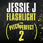 """Flashlight (From """"Pitch Perfect 2"""" So..."""