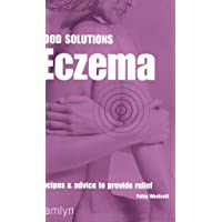 Eczema: Recipes and Advice to Provide Relief (Food Solutions)