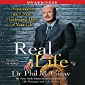 Real Life: Preparing for the 7 Worst Days of Your Life Audiobook by  Phil McGraw Narrated by  Phil McGraw