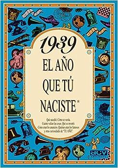 1939 El Año Que Tu Naciste por Rosa Collado epub