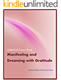 Manifesting and Dreaming with Gratitude: A Daily Gratitude Practice of Affirmations and Afformations