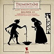 Tremontaine: A City Without Chocolate: Episode 8 | Malinda Lo
