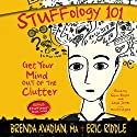 Stuffology 101: Get Your Mind Out of the Clutter Audiobook by Brenda Avadian, Eric M. Riddle Narrated by Susan Boyce, Lloyd James