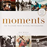 img - for Moments: The Pulitzer Prize-Winning Photographs book / textbook / text book