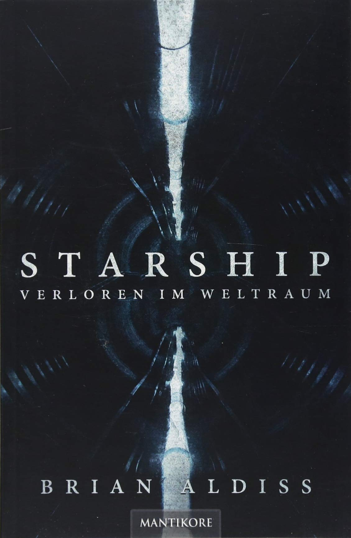 Starship - Verloren im Weltraum Taschenbuch – 18. Juli 2018 Brian Aldiss Mantikore-Verlag 3961880174 Raumschiff
